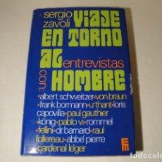 Libros: VIAJE EN TORNO AL HOMBRE. AUTOR: SEGIO ZAVOLI. AÑO 1971. ESTADO MUY BUENO.. Lote 154465666