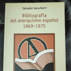 Libros: BIBLIOGRAFIA DEL ANARQUISMO ESPAÑOL 1869-1975 SALVADOR GURUCHARRI. Lote 155098198