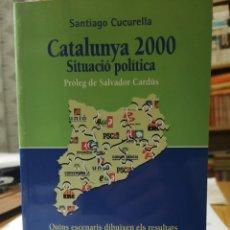 Libros: SANTIAGO CUCARELLA. CATALUNYA 2000. SITUACIÓ POLÍTICA. PRÒL. SALVADOR CARDÚS. PÒRTIC, 1A ED.JUNY2000. Lote 156570904