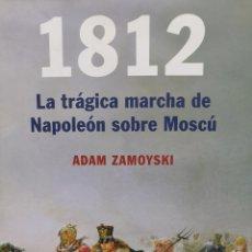 Libros: LA TRÁGICA MARCHA DE NAPOLEÓN SOBRE MOSCÚ. Lote 156749740