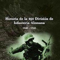Libros: HISTORIA DE LA 291 DIVISIÓN DE INFANTERÍA ALEMANA WERNER CONZE GASTOS DE ENVIO GRATIS WEHRMACHT. Lote 161857854
