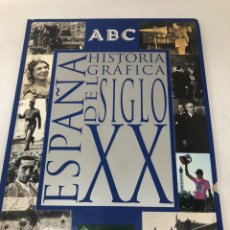 Libros: HISTORIA GRÁFICA DEL SIGLO XX. Lote 163391357