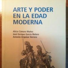Libros: ARTE Y PODER EN LA EDAD MODERNA. MADRID 2010.. Lote 163578022