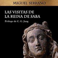 Livres: LAS VISITAS DE LA REINA DE SABA POR MIGUEL SERRANO PROLOGO DE C. C. JUNG EAS 2019 – 121 PAG. RUSTI. Lote 212184195