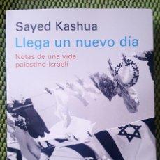 Libros: LLEGA UN NUEVO DIA: NOTAS DE UNA VIDA PALESTINO-ISRAELI. Lote 165449626