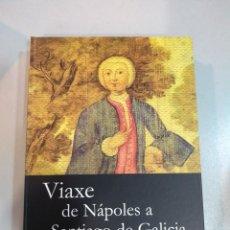 Libros: VIAXE DE NÁPOLES A SANTIAGO DE GALICIA. NICOLA ALBANI. ANOSATERRA 9788483412305. Lote 167711028