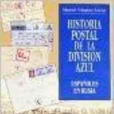 Libros: HISTORIA POSTAL DE LA DIVISION AZUL ESPAÑOLES EN RUSIA VAZQUEZ ENCISO MANUEL GASTOS ENVIO GRATIS. Lote 168171368