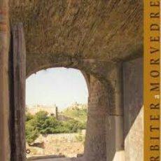 Libros: DE MURBITER A MORVEDRE. FUNDACIÓN BANCAJA 2006. NUEVO !. Lote 171026034
