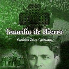 Libros: GUARDIA DE HIERRO PARA LOS LEGIONARIOS CORNELIU ZELEA CODREANU CORNELIU ZELEA CODREANU 364 PÁGINAS M. Lote 201986547