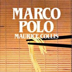 Libros: MARCO POLO - MAURICE COLLIS. Lote 172627445