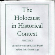 Libros: THE HOLOCAUST IN HISTORICAL CONTEXT: HOLOCAUST AND MASS DEATH BEFORE THE MODERN AGE VOL 1. Lote 172715472