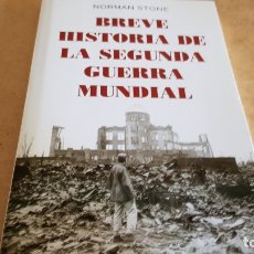 Libros: BREVE HISTORIA DE LA SEGUNDA GUERRA MUNDIAL / NORMAN STONE / ED: PLANETA-2018 / NUEVO.. Lote 172938757