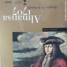 Libros: ALMANSA 1707. DESPUÉS DE LA BATALLA. JOAN F.MIRA EDICIÓN 2006. NUEVO. Lote 174474420