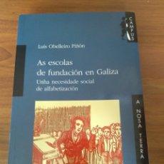 Libros: AS ESCOLAS DE FUNDACIÓN EN GALIZA. LUIS OBELLEIRO PIÑÓN. A NOSA TERRA. Lote 174923544
