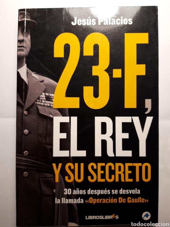 23-F, EL REY Y SU SECRETO. JESÚS PALACIOS (Libros Nuevos - Historia - Historia Moderna)