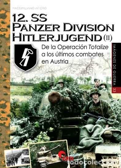 12 SS PANZERDIVISION HITLERJUGEND II DE LA OPERACION TOTALIZE A... MASSIMILIANO AFIERO (Libros Nuevos - Historia - Historia Moderna)