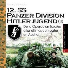Livres: 12 SS PANZERDIVISION HITLERJUGEND II DE LA OPERACION TOTALIZE A... MASSIMILIANO AFIERO. Lote 176424485
