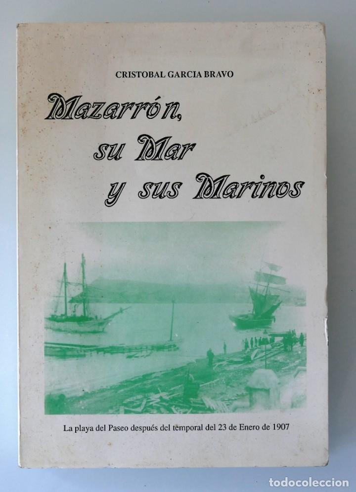MAZARRÓN, SU MAR Y SUS MARINOS. LIBRO FUNDACION CAJAMURCIA (Libros Nuevos - Historia - Historia Moderna)