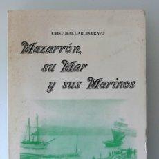 Libros: MAZARRÓN, SU MAR Y SUS MARINOS. LIBRO FUNDACION CAJAMURCIA. Lote 177518323