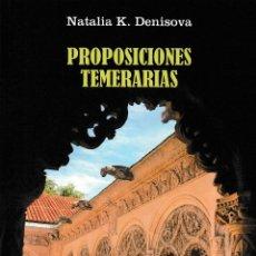 Libros: PROPOSICIONES TEMERARIAS (NATALIA K. DDEMISOVA) F.U.E. 2019. Lote 178072047