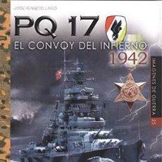 Libros: PQ17. EL CONVOY DEL INFIERNO LAGO MARÍN, JOSÉ IGNACIO EDITORIAL ALMENA 2018 GASTOS ENVIO GRATIS. Lote 178230010