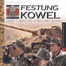 Libros: FESTUNG KOWEL: ASEDIO Y LIBERACIÓN. MARZO/ABRIL DE 1944 AFIERO, MASSIMILIANO ALMENA GASTOS GRATIS. Lote 178231867