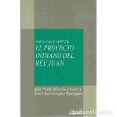 Libros: PORTUGAL Y ORIENTE. EL PROYECTO INDIANO DEL REY JUAN.J.P. OLIVEIRA/V. LUIS GASPAR.MAPFRE. Lote 178239985
