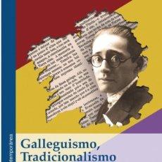 Libros: GALLEGUISMO, TRADICIONALISMO Y SEGUNDA REPÚBLICA (A. RODRÍGUEZ NÚÑEZ) GLYPHOS 2017. Lote 178974128