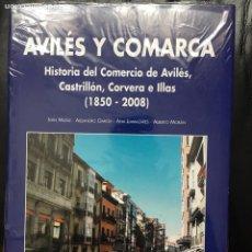 Libros: AVILÉS Y COMARCA HISTORIA DEL COMERCIO DE AVILÉS CASTRILLÓN CORBERA ELLAS 1850 2008. Lote 180105157