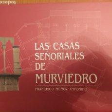Libros: LAS CASAS SEÑORIALES DEL MURVIEDRO. 357 PP 2 ED. 2009.NUEVO. Lote 180285252