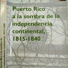 Libros: NAVARRO, JESUS RAUL. PUERTO RICO A LA SOMBRA DE LA INDEPENDENCIA CONTINENTAL. 1999.. Lote 182956477