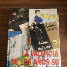 Libros: LA VALENCIA DE LOS AÑOS 80.. Lote 183677965