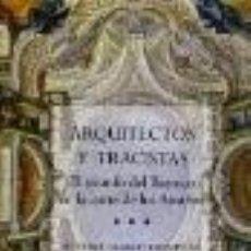 Libros: ARQUITECTOS Y TRACISTAS: EL TRIUNFO DEL BARROCO EN LA CORTE DE LOS AUSTRIAS BEATRIZ BLASCO ESQUIVIAS. Lote 186041380