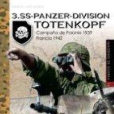 Libros: 3. SS-PANZER-DIVISION TOTENKOPF CAMPAÑA DE POLONIA 1939 FRANCIA 1942 MASSIMILIANO AFIERO Nº DE PÁ. Lote 186446468