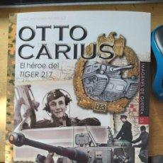 Livres: OTTO CARIUS EL HEROE DEL TIGER 217 JOSE ANTONIO MARQUEZ ALMENA 2019 GASTOS DE ENVIO GRATIS. Lote 200269455
