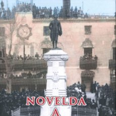 Libros: NOVELDA A JORGE JUAN. HOMENAJES Y CONMEMORACIONES. 1785-1970. AUGUSTO BELTRÁ. Lote 190470957