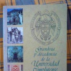 Libros: LIBRO GRANDEZA Y DECADENCIA DE LA UNIVERSIDAD COMPLUTENSE. TOTALMENTE NUEVO.. Lote 190607758