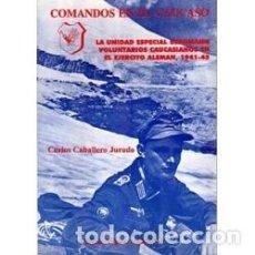 Libros: COMANDOS EN EL CAÚCASO: LA UNIDAD ESPECIAL BERGMANN, VOLUNTARIOS CAUCASIANOS EN EL EJÉRCITO ALEMÁN (. Lote 191238965