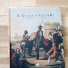 Libros: EL QUIJOTE DE CARLOS III AÑO 2005. Lote 192066442