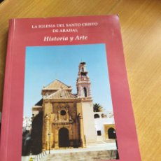 Libros: LA IGLESIA DEL SANTO CRISTO DE ARAHAL. Lote 194407680