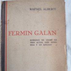 Libros: RAFAEL ALBERTI. FERMÍN GALÁN (ROMANCE DE CIEGO EN TRES ACTOS DIEZ EPISODIOS Y UN EPÍLOGO)1931 MADRID. Lote 193900573
