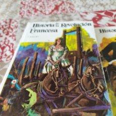 Libros: HISTORIA DE LA REVOLUCIÓN FRANCESA ,TOMO 1Y DOS.. Lote 195363380