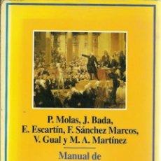 Libros: MOLAS, PERE:BADA, JOAN: GUAL, VALENTÍ(ET ALII).MANUAL DE HISTORIA MODERNA. ARIEL, BARCELONA, 1A ED.. Lote 195586556