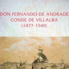 Libros: DON FERNANDO DE ANDRADE, CONDE DE VILLALBA 1477-1540. Lote 199302493