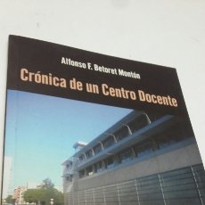 Libros: CRÓNICA DE UN CENTRO DOCENTE. Lote 199417366