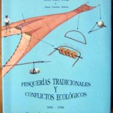 Libros: PESQUERÍAS TRADICIONALES Y CONFLICTOS ECOLÓGICOS, 1681-1794 UNA SELECCIÓN DE TEXTOS PIONEROS - NUEVO. Lote 199987941