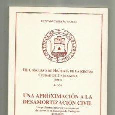 Libros: LIBRO UNA APROXIMACIÓN A LA DESAMORTIZACIÓN CIVIL. 1989. 74 PÁG.. Lote 200155398