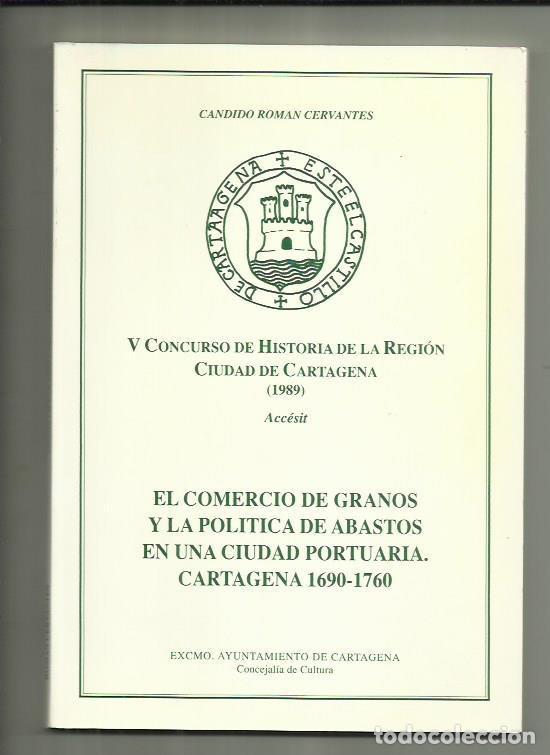 LIBRO EL COMERCIO DE GRANOS Y LA POLÍTICA DE ABASTOS EN UNA CIUDAD PORTUARIA, CARTAGENA 1690-1760 (Libros Nuevos - Historia - Historia Moderna)