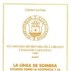 Libros: LIBRO LA LÍNEA DE SOMBRA: ESTUDIOS SOBRE LA ASISTENCIA Y LA REPRESIÓN DE LOS MARGINADOS EN MURCIA D. Lote 200833238