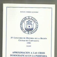 Libros: LIBRO APROXIMACIÓN A LAS CRISIS DEMOGRÁFICAS EN LA PERIFERIA PENINSULAR. LAS CRISIS EN CARTAGENA D . Lote 201334580